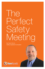 the perfect safety meeting by kevin burns safety speaker