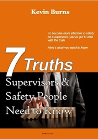 7 Truths Supervisors and Safety People Need to Know